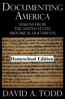 Cover for 'Documenting America: Lessons From The United States' Historical Documents – Homeschool Edition'