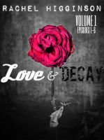 Cover for 'Love and Decay, Volume One (Episodes One through Six)'