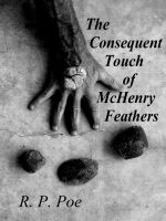Cover for 'The Consequent Touch of McHenry Feathers'