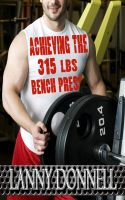 Cover for 'Achieving the 315lbs Bench Press'