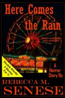 Cover for 'Here Comes the Rain: A Horror Story'