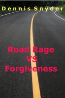 Cover for 'Road Rage vs. Forgiveness'
