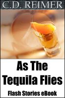 Cover for 'As The Tequila Flies (Flash Stories)'