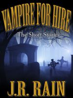 Cover for 'Vampire for Hire: The Short Stories'