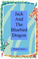 Melanie Pearce - Jack And The Bluebird Dragon
