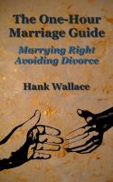 Cover for 'The One-Hour Marriage Guide - Marrying Right - Avoiding Divorce'