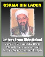 Cover for 'Osama bin Laden: Letters from Abbottabad - Complete Declassified Internal al-Qaida Communications and Analysis, Historical Perspective and Implications for American Policy (bin Ladin and al Qaeda)'