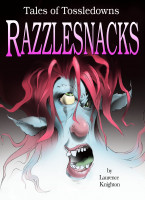 Cover for 'Razzlesnacks Book 1 - Tales of Tossledowns'