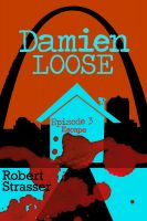 Cover for 'Damien Loose, Episode 3 - Escape'