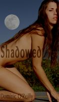 Cover for 'Shadowed (An Erotic Horror Novel)'