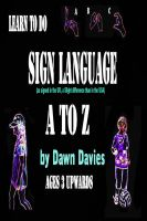Cover for 'Sign Language A to Z'