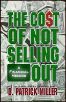 Cover for 'The Cost of Not Selling Out'