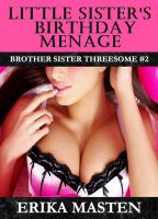 Cover for 'Little Sister's Birthday Menage: Brother Sister Threesome #2'