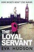 Cover for 'The Loyal Servant: A Very British Political Thriller'