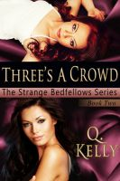 Cover for 'Three's a Crowd (Book 2 of the Strange Bedfellows Series)'