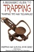 A Beginner's Guide to Trapping - Trapping Tips and Techniques by Shannon Rizzotto