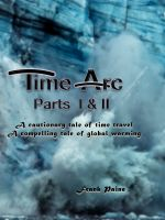 Cover for 'Time Arc: Parts I & II'