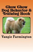 Cover for 'Chow Chow Dog Behavior & Training Book'