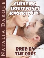 Cover for 'Cheating Housewives Knocked Up!  Bred By The Cops'