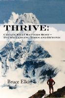 Cover for 'Thrive! Create What Matters Most - In Challenging Times and Beyond!'