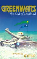 Cover for 'Greenwars - the End of Mankind'