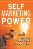 Cover for 'Self Marketing Power: Branding Yourself as a Business of One'