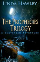 Cover for 'The Prophecies Trilogy (A Dystopian Adventure)'