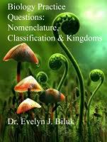 Cover for 'Biology Practice Questions: Nomenclature, Classification, and Kingdoms'