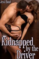Cover for 'Kidnapped by the Driver (M/f Abduction Erotica)'