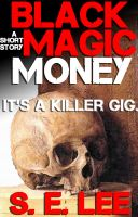 Cover for 'Black Magic Money: a supernatural horror short story'