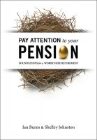 Cover for 'Pay Attention To Your Pension: Foundations for a Worry-Free Retirement'