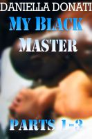 Cover for 'My Black Master - Parts 1-3'