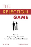 Cover for 'The Rejection Game: How to Stop Fearing Rejection and Get the Girl of Your Dreams'