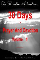Cover for 'In Humble Adoration: 30 Days Of Prayer And Devotion, Volume 1'