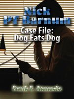 Cover for 'Nick PT Barnum CaseFile: Dog Eats Dog'