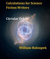 Cover for 'Calculations for Science Fiction Writers/Circular Orbits'