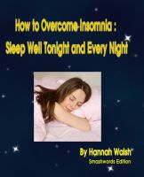 Cover for 'How to Overcome Insomnia : Sleep Well Tonight and Every Night'