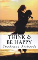Cover for 'Think and Be Happy: 365 Empowering Thoughts to Lift Your Spirit'