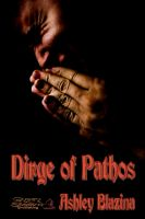 Ashley Blazina - Dirge of Pathos