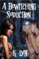 Cover for 'A Bewitching Seduction'