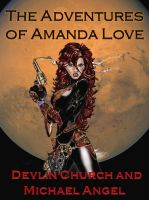 Cover for 'The Adventures of Amanda Love by Devlin Church & Michael Angel'