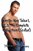 Cover for 'Erotic Gay Tales 1, 2, 3: The Complete Collection (So Far)'