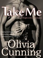 Olivia Cunning - Take Me (One Night with Sole Regret #3)