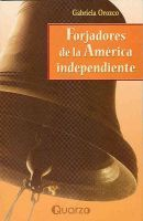 Cover for 'Forjadores de la America independiente'