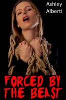 Cover for 'Forced by the Beast (Taboo Monster Erotica)'