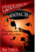 Cover for 'Graduation Coach:  Rescuing One Child at a Time'
