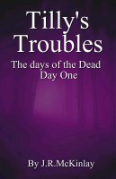 Tilly's Troubles, The days of the Dead, Day One