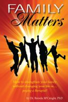 Cover for 'Family Matters: How To Strengthen Your Family (Without Paying for Therapy or Changing Your Lives)'