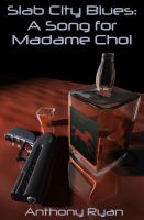 Cover for 'Slab City Blues: A Song for Madame Choi'