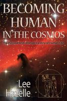 Cover for 'Becoming Human in the Cosmos: The Purpose and Ultimate Destiny of Human Life'